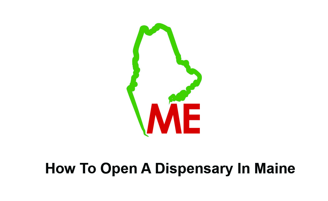 How To Open A Dispensary In Maine